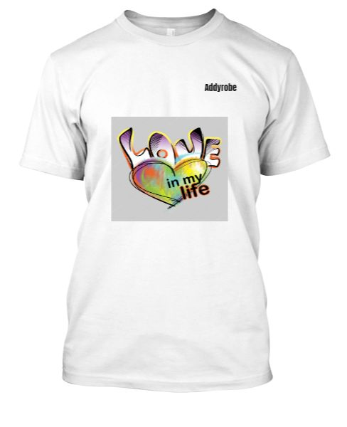 Addyrobe love in my life T-shirt for men - Front