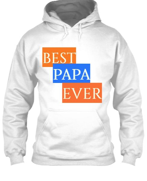 BEST PAPA EVER T SHIRT - Front