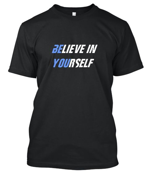 BELIEVE IN YOURSELF - Front