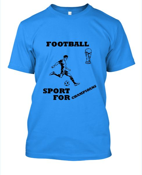 Football Sport for champions t-shirt - Front