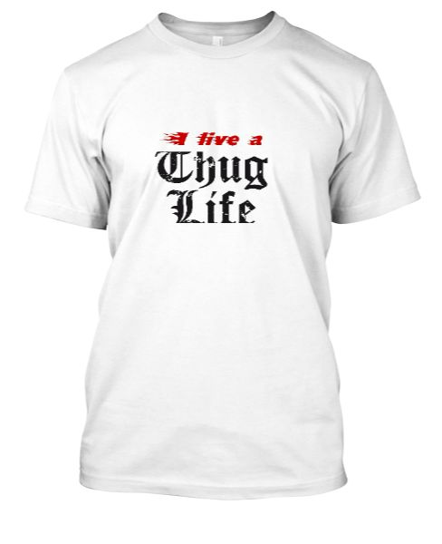 I live a Thug Life - Front