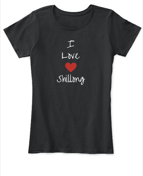 I love Shillong Tshirt for Girl Limited Edition - Front