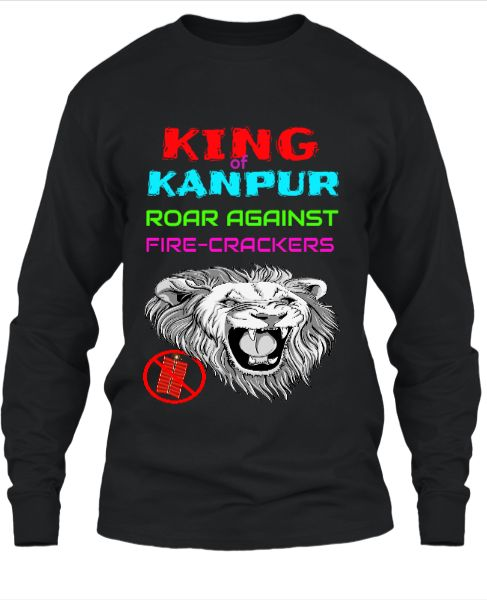 KING OF KANPUR ROAR AGAINST FIRE CRACKERS - Front