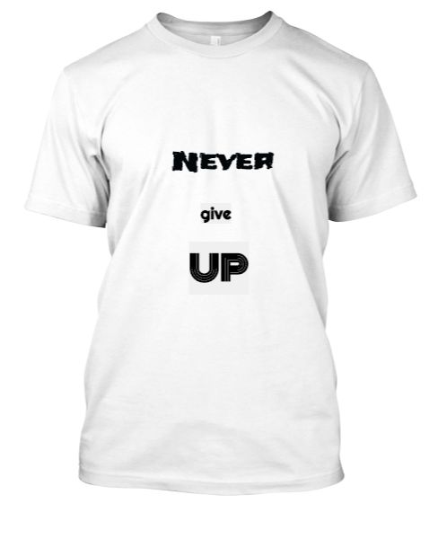 Round neck T-Shirt with never give up caption. - Front