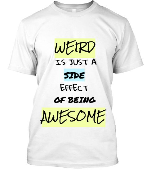 Weird Side Effect Awesome Printed T-Shirt - Front